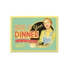 Nostalgic Magnet Say it 50's Here is Your Dinner