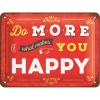 Nostalgic Tin Sign  15x20 Word Up Do more of what makes you happy