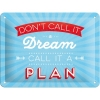 Nostalgic Tin Sign  15x20 Word Up Don't call it a dream